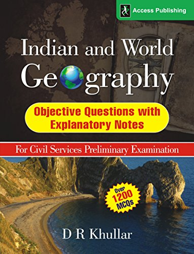 Indian and World Geography: Objective Questions with Explanatory Notes for Civil Services Preliminary Examination Image