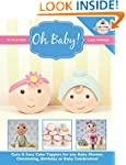 Oh Baby!: Cute & Easy Cake Toppers fo...