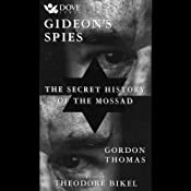 Gideon's Spies: The Secret History of the Mossad | [Gordon Thomas]