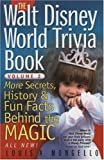 img - for The Walt Disney World Trivia Book: More Secrets, History & Fun Facts Behind the Magic (Volume 2) book / textbook / text book