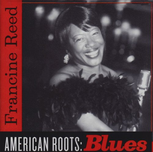 American Roots: Blues Reed,Francine