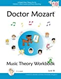 Doctor Mozart Music Theory Workbook Level 1B: In-Depth Piano Theory Fun for Children s Music Lessons and HomeSchooling: Highly Effective for Beginners Learning a Musical Instrument
