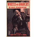 Wheels of Anarchy by Max Pembertonby Paul R Spiring