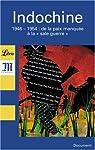 Indochine : 1946-1954 De la paix manqu�e � la � sale guerre � par Ajchenbaum