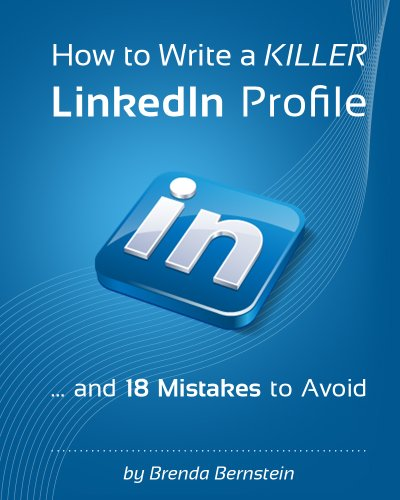How to Write a KILLER LinkedIn Profile… And 18 Mistakes to Avoid