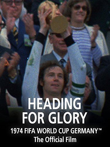 Heading For Glory: The Official film of 1974 FIFA World Cup Germany on Amazon Prime Video UK