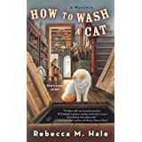 How to Wash a Cat (Cats and Curios Mystery) ~ Rebecca M. Hale