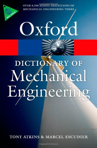 A Dictionary Of Mechanical Engineering (Oxford Paperback Reference)