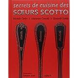 Secrets de cuisine des soeurs Scottopar Elisabeth Scotto