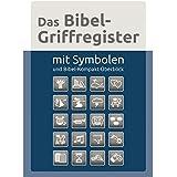 Das Bibel-Griffregister: mit Symbolen und Bibel-Kompakt-Überblick