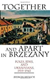 img - for By Shimon Redlich Together and Apart in Brzezany: Poles, Jews, and Ukrainians, 1919-1945 book / textbook / text book