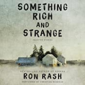 Something Rich and Strange: Selected Stories | [Ron Rash]