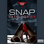 Snap: Command Force Alpha Series, Book 2 | Katie Porter