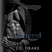 Shattered | J. L. Drake