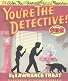 img - for You're the Detective!: Twenty-Four Solve-Them-Yourself Picture Mysteries book / textbook / text book