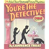 You're the Detective!: Twenty-Four Solve-Them-Yourself Picture Mysteries ~ Lawrence Treat