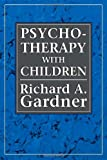 Richard A. Gardner Psychotherapy with Children of Divorce