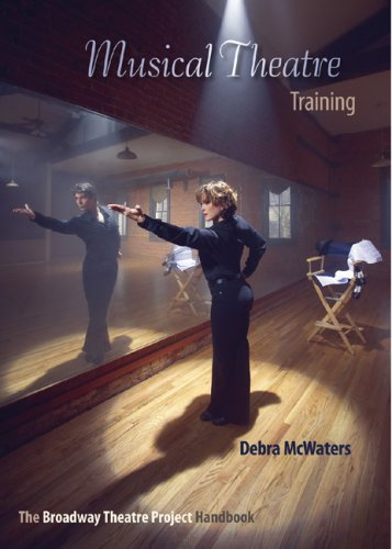 Musical Theatre Training: The Broadway Theatre Project Handbook