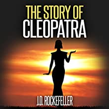 The Story of Cleopatra Audiobook by J.D. Rockefeller Narrated by Doug Greene