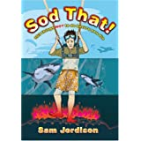 Sod That!: 103 Things Not To Do Before You Dieby Sam Jordison