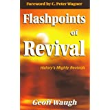 Flashpoints of Revivalby Geoff Waugh