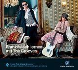Französisch lernen mit The Grooves - Small Talk: Coole Pop & Jazz Grooves plus 200 Vokabeln, Redewendungen und Idioms - Niveau A2 -