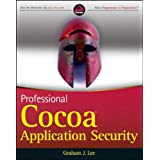 "Professional Cocoa Application Security (Wrox Professional Guides)von ""Graham J. Lee"""