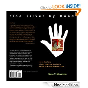 Fine Silver Hand: Introductory Silver Jewelry Projects Using Low-Fire Metal Clay