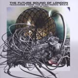 echange, troc Future Sound of London - Teachings From the Electronic Brain