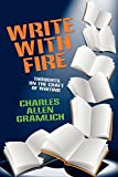Write with Fire: Thoughts on the Craft of Writing