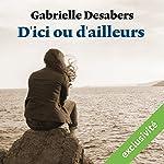 D'ici ou d'ailleurs | Gabrielle Desabers