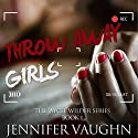Throw Away Girls Audiobook by Jennifer Vaughn Narrated by Nicol Zanzarella