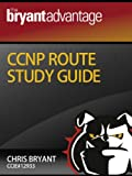 img - for The Bryant Advantage CCNP ROUTE Study Guide book / textbook / text book