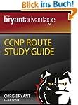 The Bryant Advantage CCNP ROUTE Study...