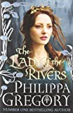 The Lady of the Rivers Philippa Gregory