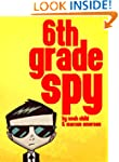 6th Grade Spy (an exciting mystery fo...