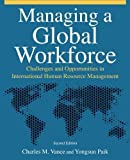 img - for Managing a Global Workforce: Challenges and Opportunitites in International Human Resource Management 2nd (second) Edition by Vance Charles M, Yongsun Paik [2010] book / textbook / text book