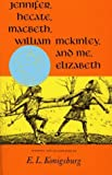 img - for Jennifer, Hecate, Macbeth, William McKinley, And Me, Elizabeth (Newbery Honor Book) by Konigsburg, E.L. published by Atheneum Books for Young Readers Hardcover book / textbook / text book