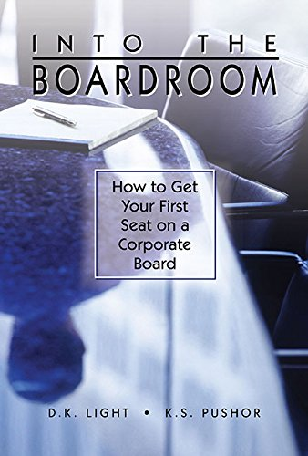 Into the Boardroom: How to Get Your First Seat on a Corporate Board (Corporate Boards compare prices)