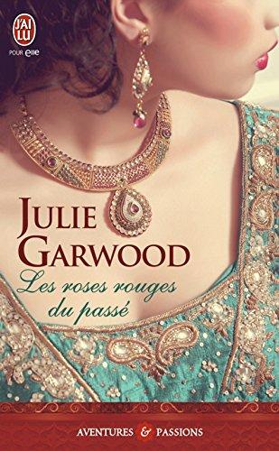 Julie Garwood - Les roses rouges du passé (J'ai lu Aventures & Passions)