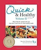 Quick & Healthy Volume II: More Help for People Who Say They Don't Have Time to Cook Healthy Meals, 2nd Edition