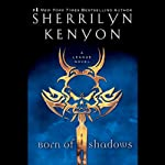 Born of Shadows (       UNABRIDGED) by Sherrilyn Kenyon Narrated by Holter Graham