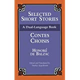 Selected Short Stories (Dual-Language) (English and French Edition) ~ Honor� de Balzac