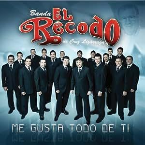 Banda Sinaloense El Recodo De Cruz Lizarraga - Me Gusta Todo De Ti by