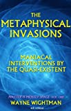 The Metaphysical Invasions (Matter Is Mostly Space Book 1)