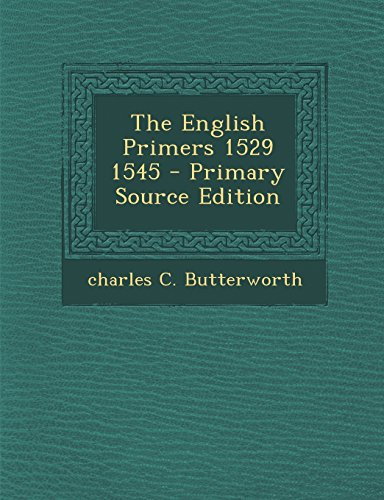 The English Primers 1529 1545