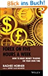 Forex on Five Hours a Week: How to Ma...