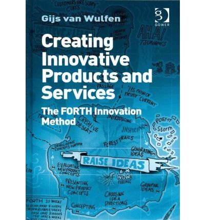 creating-innovative-products-and-services-the-forth-innovation-method-author-gijs-van-wulfen-apr-201