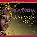 The Memory of Love Audiobook by Aminatta Forna Narrated by Kobna Holdbrook-Smith