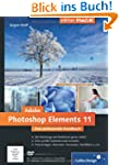 Adobe Photoshop Elements 11: Das umfa...